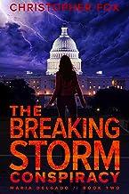 The Breaking Storm Conspiracy (Maria Delgado Book 2)