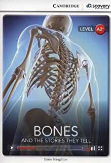 Bones: And the Stories They Tell Low Intermediate Book with Online Access (Cambridge Discovery Interactiv)