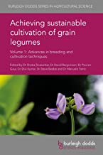 Achieving sustainable cultivation of grain legumes Volume 1: Advances in breeding and cultivation techniques (Burleigh Dod...