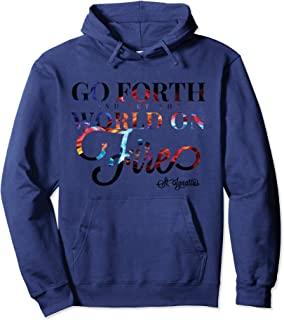 Go Forth and Set the World on Fire - St. Ignatius Hoodie