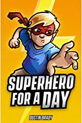 Superhero for a Day Kindle Edition