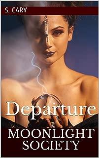 Moonlight Society: Departure (Moonlight Society (A Urban Fantasy Series) Book 3)
