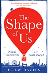 The Shape of Us: A hilarious and emotional page turner about love, life and laughter Kindle Edition