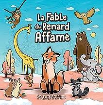 La Fable du Renard Affamé (Les Fables Qui Riment t. 1) (French Edition)
