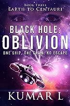 Earth to Centauri: Black Hole Oblivion: One Ship. One Crew. No Escape.