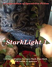 StarkLight: An Anthology of Speculative Fiction (StarkLight Anthology Book 1)