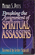 Breaking the Assignment of Spiritual Assassins