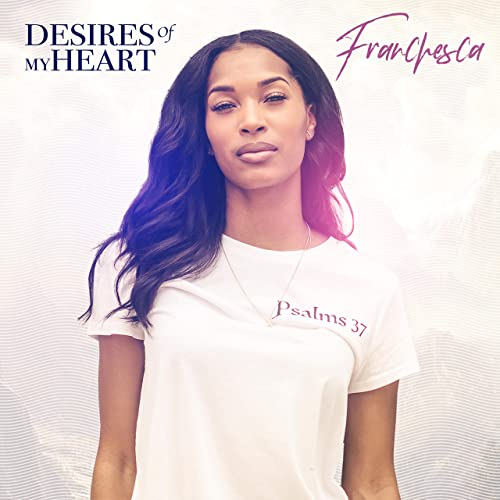 Franchesca - Desires of My Heart 2019