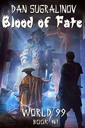 Blood of Fate (World 99 Book #1): LitRPG Wuxia Series (English Edition)