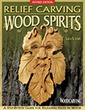 Relief Carving Wood Spirits, Revised Edition: A Step-By-Step Guide for Releasing Faces in Wood (Fox Chapel Publishing)