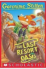 The Last Resort Oasis (Geronimo Stilton #77) Kindle Edition