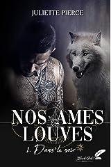 Nos âmes louves, tome 1 : Dans le noir Format Kindle