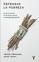 Repensar la pobreza: Un giro radical en la lucha contra la desigualdad global (Spanish Edition)