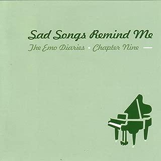 Emo Diaries - Chapter Nine - Sad Songs Remind Me