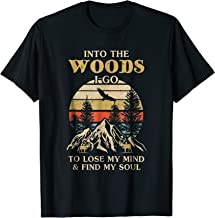 Into The Woods I Go To Lose My Mind And Find My Soul T-Shirt