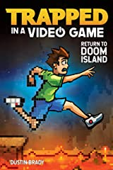 Trapped in a Video Game: Return to Doom Island Kindle Edition