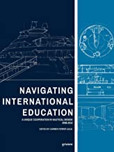 Navigating International Education. A Unique Cooperation in Nautical Design 2008-2018 (Italian Edition)