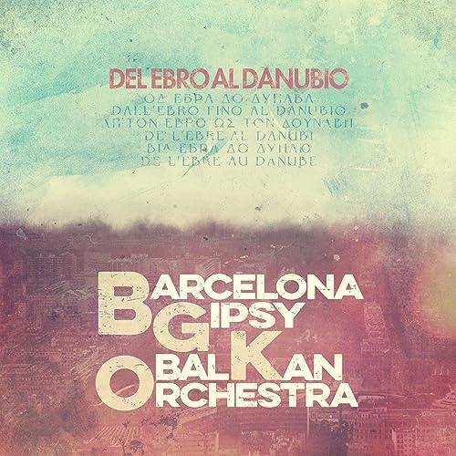 Bint al Shalabiya de Barcelona Gipsy balKan Orchestra en ...