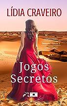 Jogos Secretos: Série Deserto Livro 2 (Portuguese Edition)