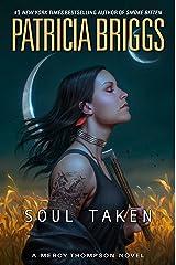 Soul Taken (A Mercy Thompson Novel Book 13) Kindle Edition