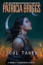 Soul Taken (A Mercy Thompson Novel Book 13)