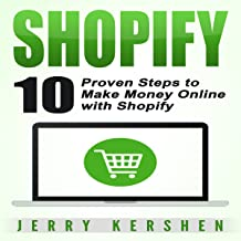 Shopify: 10 Proven Steps to Make Money Online with Shopify