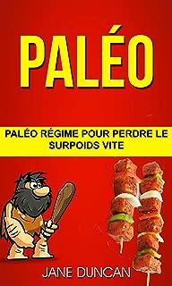 Paléo: Paléo régime pour perdre le surpoids vite (French Edition)