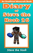Diary of Steve the Noob 26 (An Unofficial Minecraft Book) (Diary of Steve the Noob Collection)