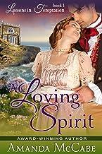 A Loving Spirit (Lessons in Temptation Series, Book 1): Regency Romance