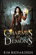 Charmes et Démons (Les Dossiers maudits t. 2)