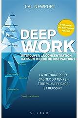 Deep work : retrouver la concentration dans un monde de distractions Format Kindle