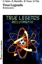 True Legends: Reclutamento (Robin&sons) (Italian Edition)