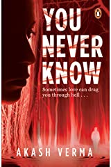 You Never Know: Sometimes Love Can Drag You Through Hell… Kindle Edition