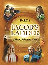 Jacob's Ladder Part 1 - Gideon, Reluctant Hero