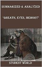 "Summarized & Analyzed: ""Breath, Eyes, Memory"""