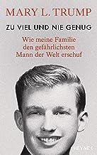 Zu viel und nie genug: Wie meine Familie den gefährlichsten Mann der Welt erschuf (deutsche Ausgabe von Too Much and Never Enough) (German Edition)