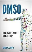 DMSO: DMSO - Das Heilmittel schlechthin? (German Edition)