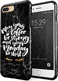 Glitbit Compatible with iPhone 7 Plus iPhone 8 Plus Case May Your Coffee Be Strong and Your Monday Short Inspirational Motivational Quotes Shockproof Dual Layer Hard Shell + Silicone Protective Cover