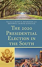 The 2020 Presidential Election in the South (Voting, Elections, and the Political Process)