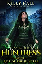 Rise Of The Hunters: A Seven Sons Novel (The Immortal Huntress Book 5)