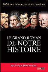 Le grand roman de notre histoire: 2000 ans de guerres et de passions (French Edition) Versión Kindle