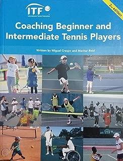 ITF Coaching Beginner and Intermediate Tennis Players (ITF Coaching Manuals)