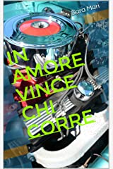 In amore vince chi corre Formato Kindle
