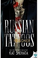 Russian Tattoos: Prisoner Kindle Edition