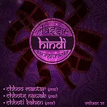 Classic Hindi Soundtracks : Chhoo Mantar (1956),Chhote Nawab (1961), Chhoti Bahen (1959), Volume 25