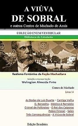 A VIÚVA DE SOBRAL E OUTROS CONTOS DE MACHADO DE ASSIS: Realismo Fantástico da Ficção Machadiana (Contos do Machado Livro 14)