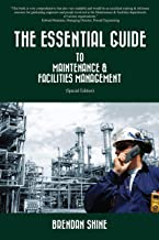 THE ESSENTIAL GUIDE TO MAINTENANCE & FACILITIES MANAGEMENT: Special Edition