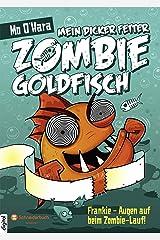 Mein dicker fetter Zombie-Goldfisch, Band 08: Frankie - Augen auf beim Zombie-Lauf! (German Edition) Kindle Edition
