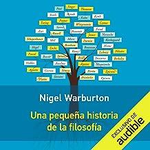Una Pequeña Historia de la Filosofía (Narración en Castellano) [A Little History of Philosophy]