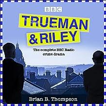 Trueman and Riley: The Complete BBC Radio Crime Drama